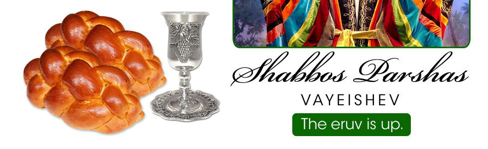 Shabbos Schedule Vayeishev 5778