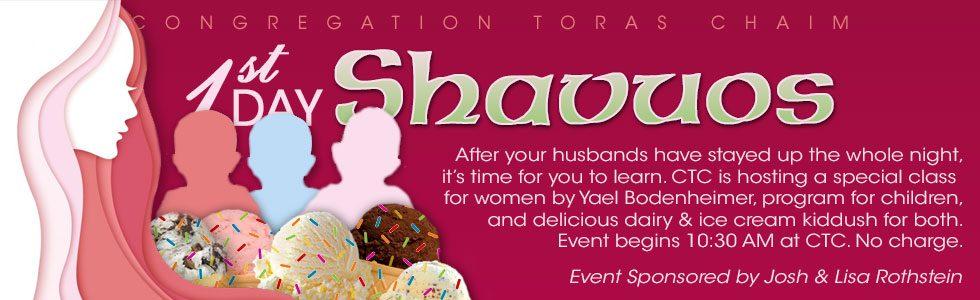 First Day Shavuos Class & Ice Cream Kiddush for Women & Children