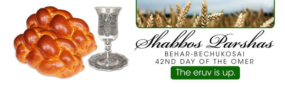 Shabbos Schedule Behar-Bechukosai 5778
