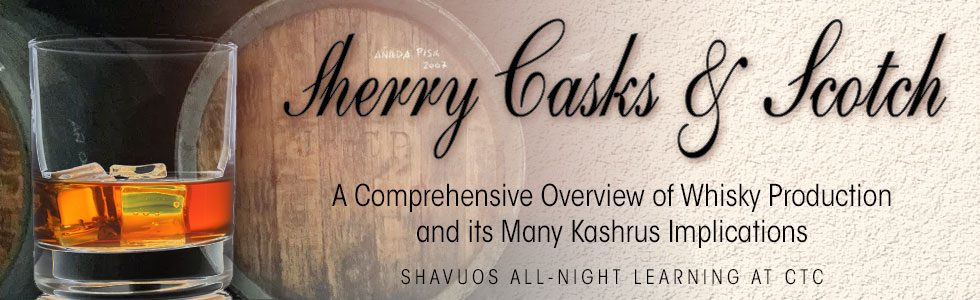 Sherry Casks & Scotch: Shavuos All-NIght Learning