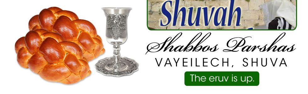Shabbos Schedule Vayeilech, Shuva 5779