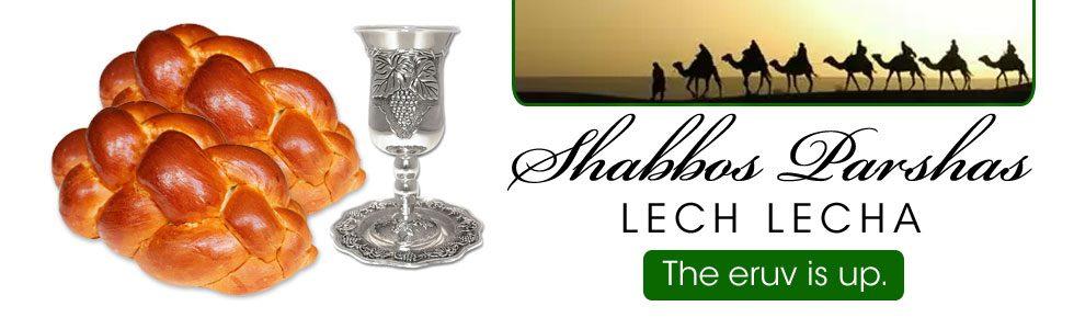 Shabbos Schedule Lech Lecha 5779