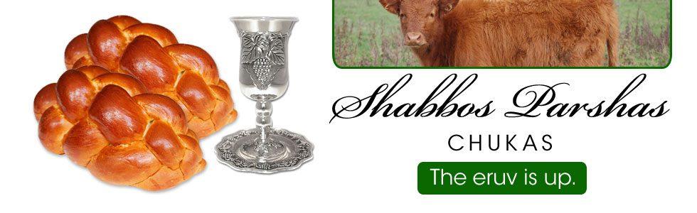 Shabbos Schedule Chukas 5778