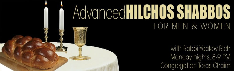 Advanced Hilchos Shabbos