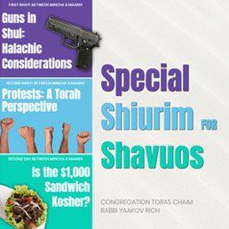 Special Shiurim for Shavuos